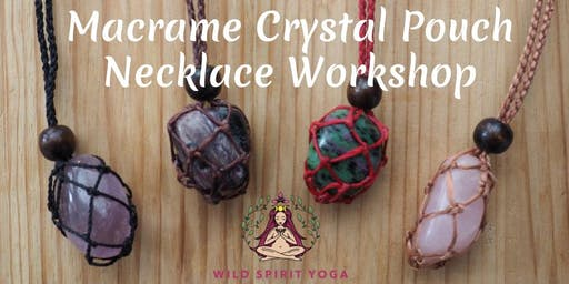 Macrame Crystal Pouch Necklace Workshop
