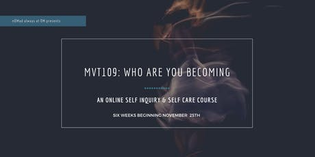 mvt109: Who Are You Becoming? tickets
