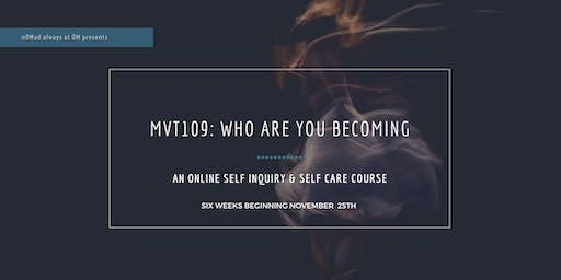 mvt109: Who Are You Becoming?