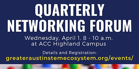 Greater Austin STEM Quarterly Networking Forum - April 1, 2020 tickets