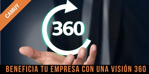 Beneficia tu Empresa con una Visión 360 - CAMUY