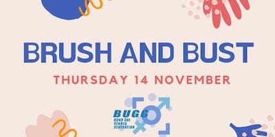 BUGG Presents: BRUSH AND BUST