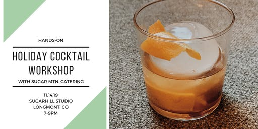 Holiday Cocktail Workshop