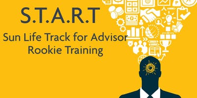 SUN LIFE TRACK FOR ADVISOR ROOKIE TRAINING (START)