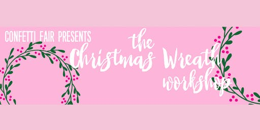 The Christmas Wreath Workshop 2019