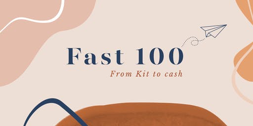 Fast 100 - from Kit to cash