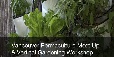 Permaculture Vancouver November Meet-up + Vertical Gardening Workshop  tickets