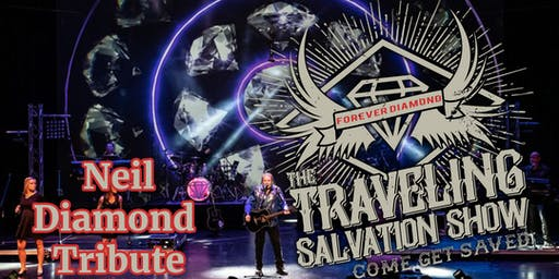 Traveling Salvation Show: Neil Diamond Tribute