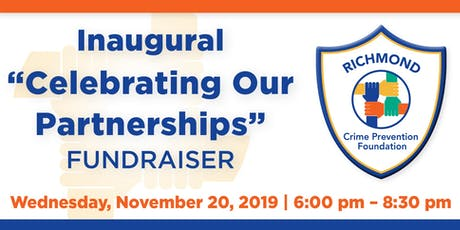 Richmond Crime Prevention Foundation Inaugural Fundraiser 11/20/19 tickets