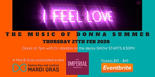 SYDNEY MARDI GRAS ASSOCIATED EVENT 2020 ***** I FEEL LOVE - THE DONNA SUMMER STORY BY MARY KIANI & FULL LIVE BAND