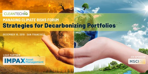 Managing Climate Risks Forum - Strategies for Decarbonizing Portfolios
