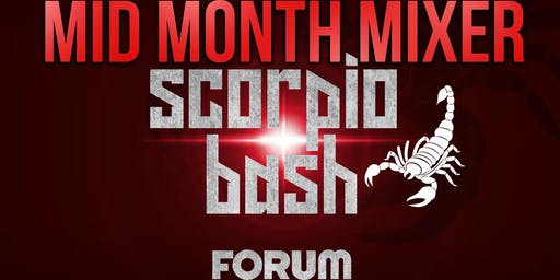 THE MID MONTH MIXER SCORPIO BASH @ THE FORUM