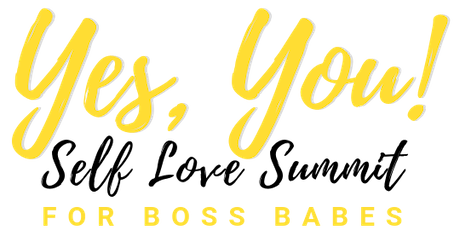 Yes, You! Self Love Summit for Boss Babes tickets