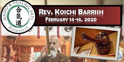 Koichi Barrish 6th Annual Roseville Aikido Seminar