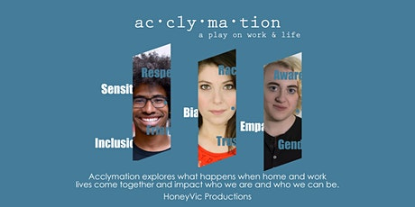 Acclymation:  A Play on Work & Life tickets