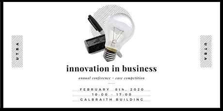 "UTBA Annual Case Competition Conference : ""Innovation in Business"" tickets"