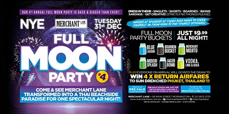 NYE Full Moon Party #4 at Merchant Lane, Mornington! tickets
