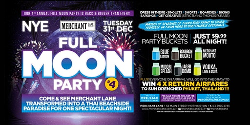 NYE Full Moon Party #4 at Merchant Lane, Mornington!