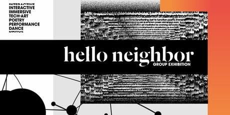 Hello Neighbor group exhibition (EAST #88) tickets