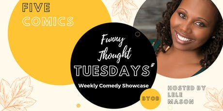 Funny Thought Tuesdays' tickets