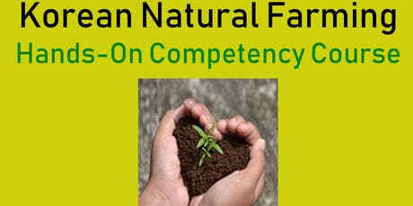Korean Natural Farming Hands-On Competency Course tickets