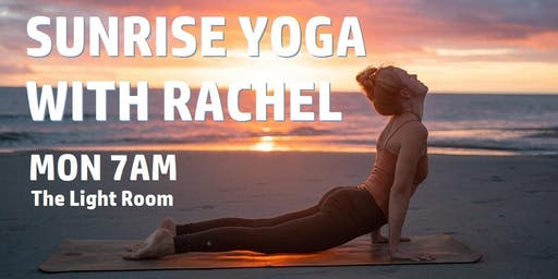 Sunrise Yoga with Rachel, every Monday in November 7am - 8.15am