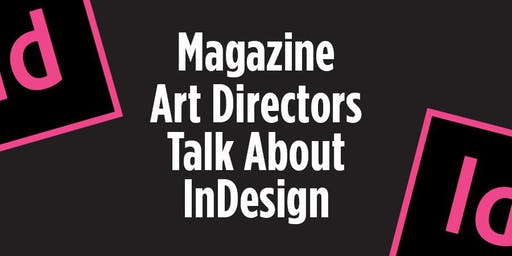 Magazine Art Directors Talk About InDesign