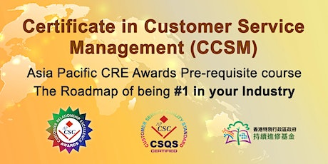 Certificate in Customer Service Management (CCSM) Certification Program 16 -19 Dec 2019 Shenzhen tickets
