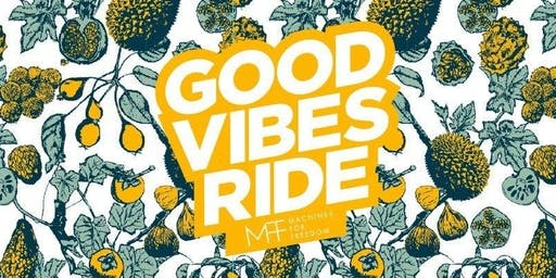 Machines For Freedom Good Vibes Ride