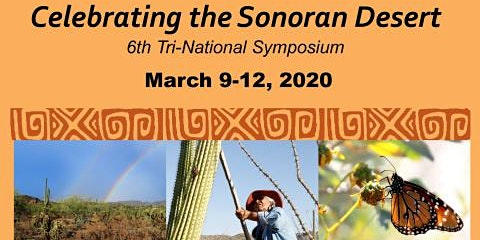6th Tri-national Symposium: Celebrating the Sonoran Desert