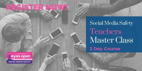 Safer Social Media Master Class for Teachers - 2 Day Course tickets