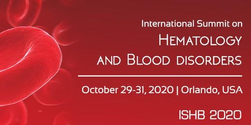 International Summit on Hematology and Blood disorders| October 29-31, 2020