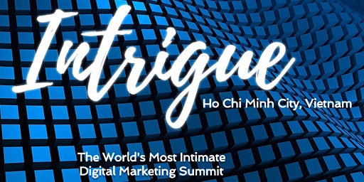 Intrigue Summit, Ho Chi Minh City, Sep 2020