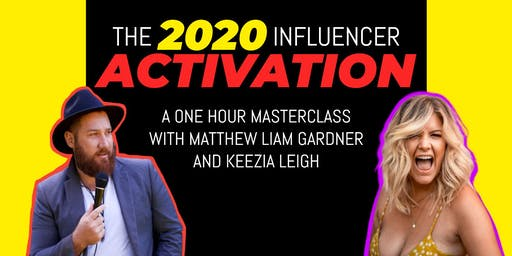 The 2020 Influencer Activation | ONE HOUR MASTERCLASS