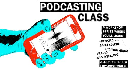 Podcasting Class tickets