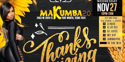 MAKUMBA 2.0 THANKSGIVING EVE BASH*LADIES FREE TIL 11:00 WITH RSVP.
