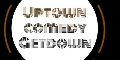 The Uptown Get Down (A secret Show & Party) tickets