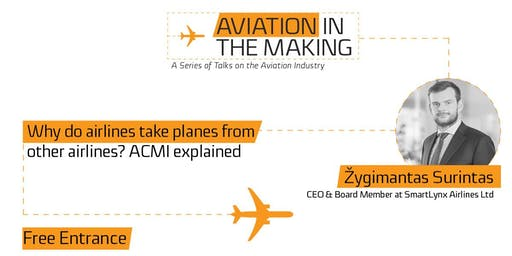 "Žygimantas Surintas: ""Why do airlines take planes from other airlines? ACMI explained"""