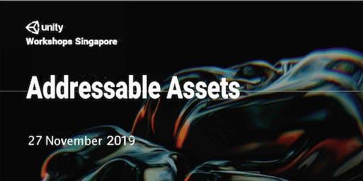 Unity Workshops Singapore - Addressable Assets | Non Hands-On Workshop (2pm to 5pm) - Wednesday, 27 Nov @ Seminar Room, Level 2