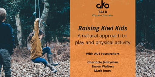 Ako Talk: Raising Kiwi Kids: A natural approach to play & physical activity