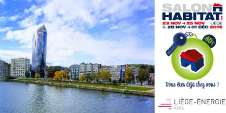 Je participe au Salon Habitat 2019  avec la Ville de Liège et Liège-Energie billets
