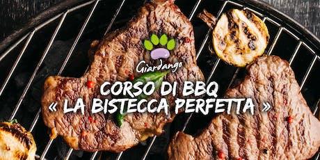 """Corso di Barbecue """"La Bistecca Perfetta"""" biglietti"""