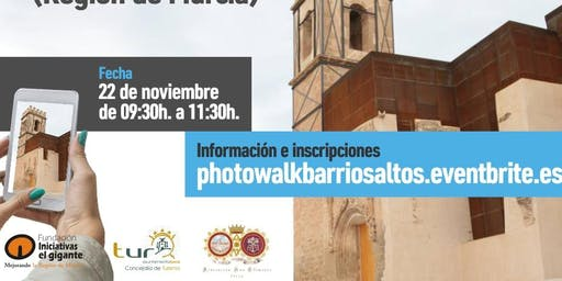 #Photowalkbarriosaltos de Lorca