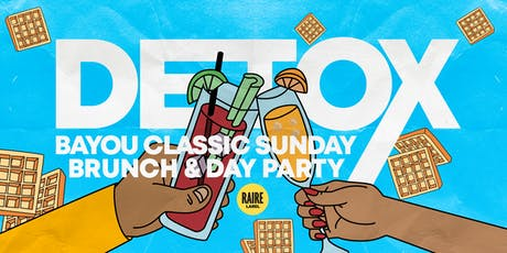 Detox | Brunch and Day Party - Bayou Classic tickets