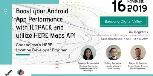 Codepolitan x HERE Technologies: Boost your Android App Performance with JETPACK and utilize HERE Maps API