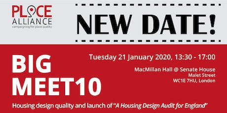 "BIG MEET 10 - Housing design quality + launch of ""A Housing Design Audit for England"" tickets"