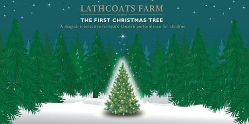 The First Christmas Tree at Lathcoats Farm