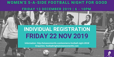 WISE HK Women's 5-A-Side Football Night For Good tickets
