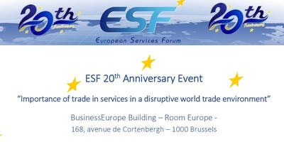 """ESF 20th Anniversary Event  """"Importance of trade in services in a disruptive world trade environment"""""""