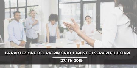 LA PROTEZIONE DEL PATRIMONIO, I TRUST E I SERVIZI FIDUCIARI biglietti
